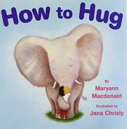 HOW TO HUG by Maryann Macdonald