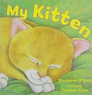 MY KITTEN by Margaret O'Hair