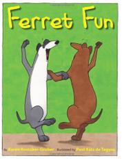 FERRET FUN by Karen Rostoker-Gruber
