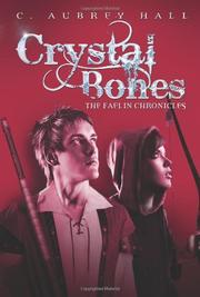 CRYSTAL BONES by C. Aubrey Hall