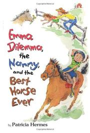 EMMA DILEMMA, THE NANNY, AND THE BEST HORSE EVER by Patricia Hermes