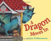 A DRAGON MOVES IN by Lisa Falkenstern