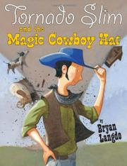 TORNADO SLIM AND THE MAGIC COWBOY HAT by Bryan Langdo