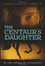 THE CENTAUR'S DAUGHTER by Ellen Jensen Abbott