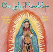 OUR LADY OF GUADALUPE by Carmen T. Bernier-Grand