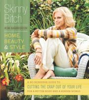SKINNY BITCH: HOME, BEAUTY & STYLE by Kim Barnouin
