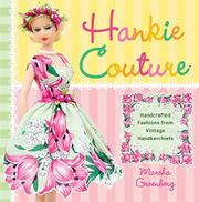 HANKIE COUTURE by Marsha Greenberg