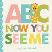 ABC NOW YOU SEE ME by Kim Siebold