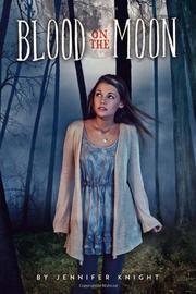 BLOOD ON THE MOON by Jennifer Knight