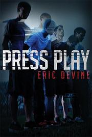PRESS PLAY by Eric Devine