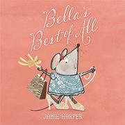 BELLA'S BEST OF ALL by Jamie Harper