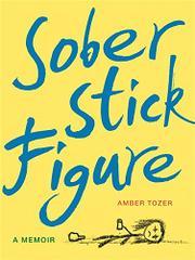 SOBER STICK FIGURE by Amber Tozer