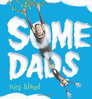 SOME DADS by Nick Bland