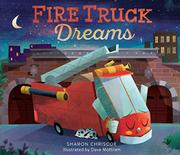 FIRE TRUCK DREAMS by Sharon Chriscoe