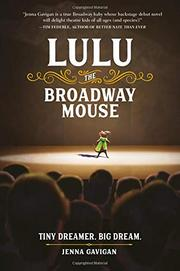 LULU THE BROADWAY MOUSE by Jenna Gavigan