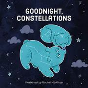 GOODNIGHT, CONSTELLATIONS by Rachel McAlister