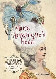 MARIE ANTOINETTE'S HEAD by Will Bashor