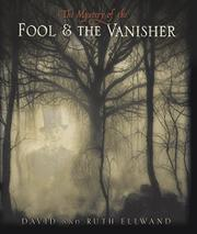 THE MYSTERY OF THE FOOL AND THE VANISHER by David Ellwand