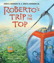 ROBERTO'S TRIP TO THE TOP by John B. Paterson Jr.
