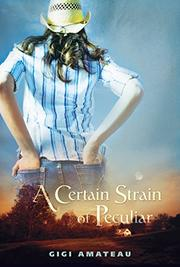 A CERTAIN STRAIN OF PECULIAR by Gigi Amateau