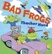 BAD FROGS by Thacher Hurd