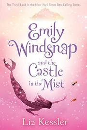EMILY WINDSNAP AND THE CASTLE IN THE MIST by Lauren Kessler