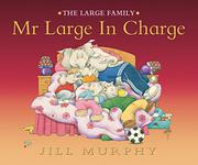 MR. LARGE IN CHARGE by Jill Murphy