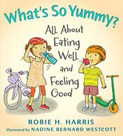 WHAT'S SO YUMMY? by Robie H. Harris