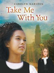TAKE ME WITH YOU by Carolyn Marsden