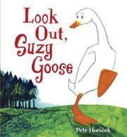 LOOK OUT, SUZY GOOSE by Petr Horácek