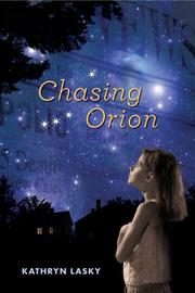 CHASING ORION by Kathryn Lasky