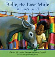 BELLE, THE LAST MULE AT GEE'S BEND by Calvin Alexander Ramsey