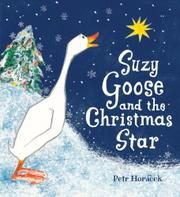 SUZY GOOSE AND THE CHRISTMAS STAR by Petr Horácek