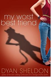 MY WORST BEST FRIEND by Dyan Sheldon