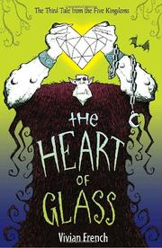 THE HEART OF GLASS by Vivian French