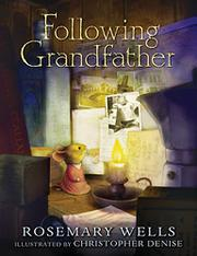 FOLLOWING GRANDFATHER by Rosemary Wells