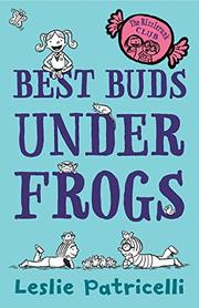 BEST BUDS UNDER FROGS by Leslie Patricelli