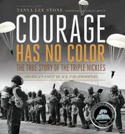 COURAGE HAS NO COLOR by Tanya Lee Stone
