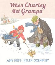 WHEN CHARLEY MET GRAMPA by Amy Hest