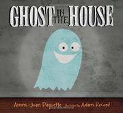 GHOST IN THE HOUSE by Ammi-Joan Paquette