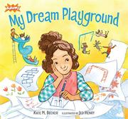 MY DREAM PLAYGROUND by Kate M. Becker
