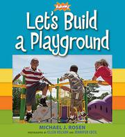 LET'S BUILD A PLAYGROUND by Michael J. Rosen