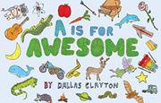 A IS FOR AWESOME by Dallas Clayton