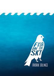 FISH IN THE SKY by Fridrik Erlings