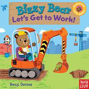 BIZZY BEAR, LET'S GET TO WORK! by Benji Davies