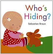 WHO'S HIDING? by Sebastien Braun