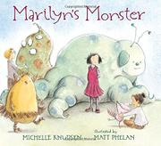 MARILYN'S MONSTER by Michelle Knudsen