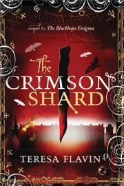 THE CRIMSON SHARD by Teresa Flavin