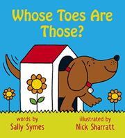 WHOSE TOES ARE THOSE? by Sally Symes