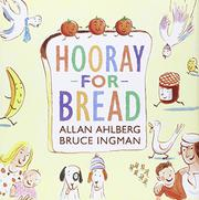 HOORAY FOR BREAD by Allan Ahlberg